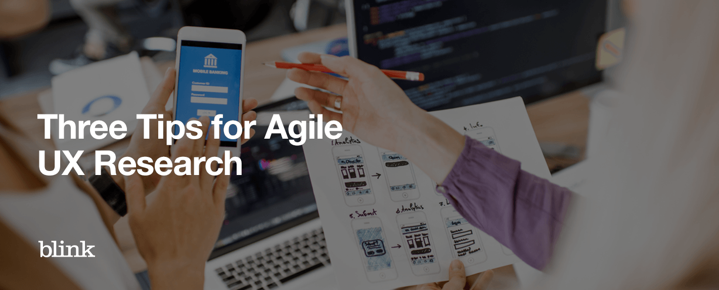 Three Tips for Agile UX Research